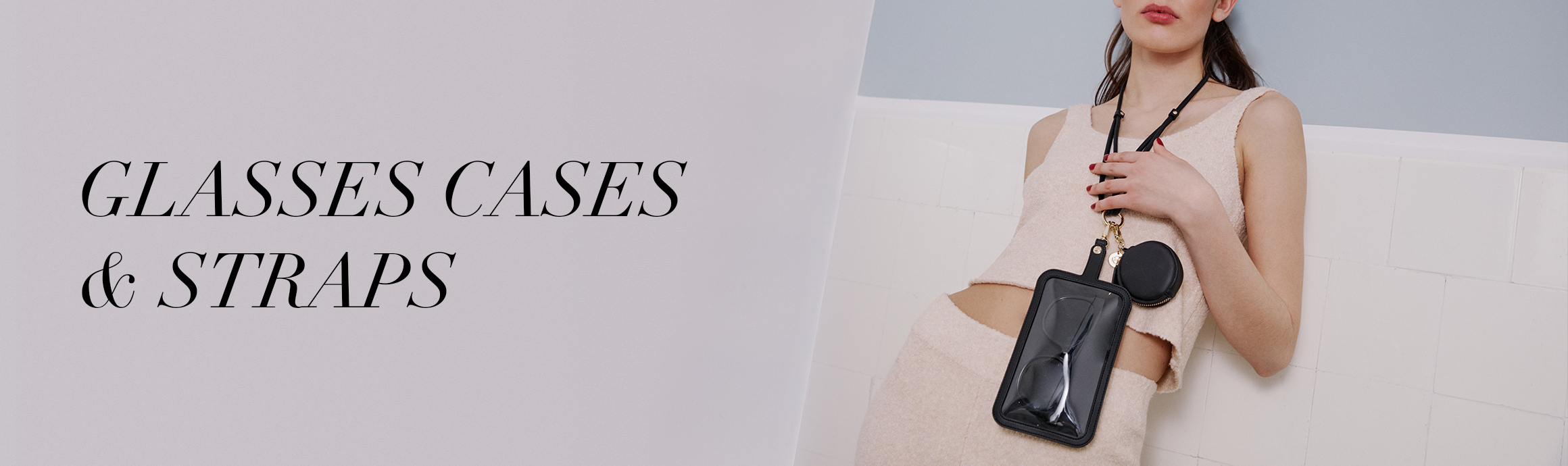 glasses cases & straps